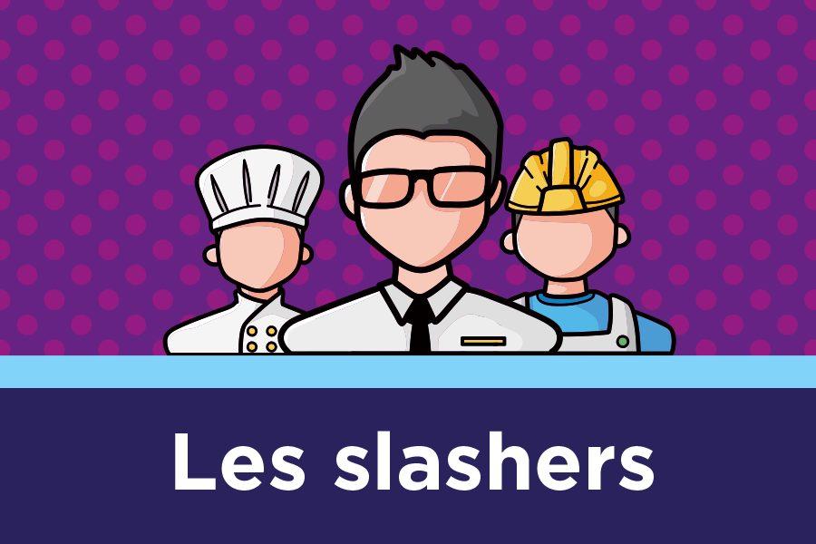 Qui sont les slashers ?